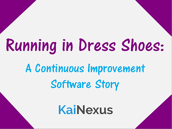 running in dress shoes: a continuous improvement software story, by KaiNexus