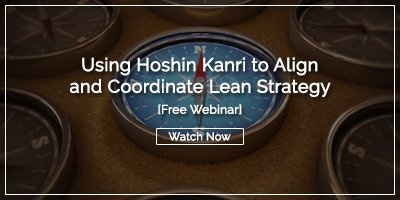 [WEBINAR} Using Hoshin Kanri to Align and Coordinate Lean Strategy