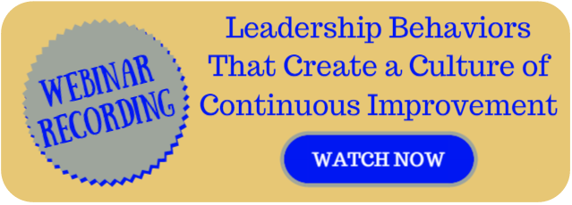 Webinar Recording: Leaderhip Behaviors That Create A Culture of Continuous Improvement
