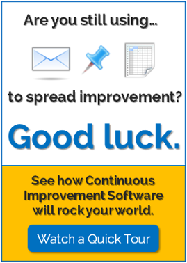 Are you still using outdated technology to spread improvement? Continuous Improvment Software will rock your world. See how - watch a quick tour.
