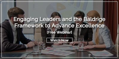 [WEBINAR] Engaging Leaders and the Baldrige Framework to Advance Excellence