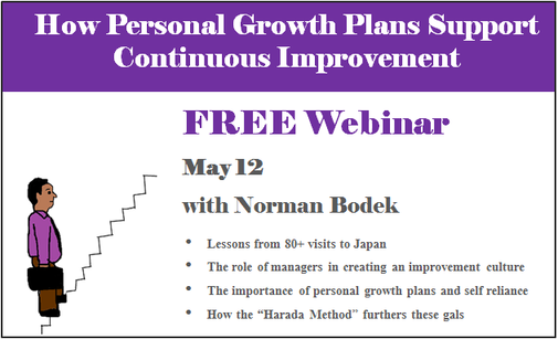 "Sign up for a free webinar: ""How Personal Growth Plans Support Continuous Improvement"" with Norman Bodek on May 12."