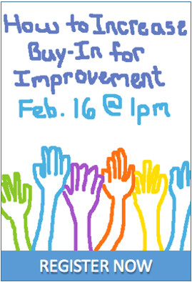"Register now for ""How to Increase Buy-In for Improvement."""